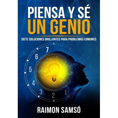 PIENSA Y SÉ UN GENIO: SIETE SOLUCIONES BRILLANTES A PROBLEMAS COMUNES (e-book)