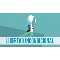 LIBERTAD INCONDICIONAL (Video-curso)